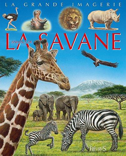 La grande imagerie - Les animaux de la savane par Emilie Beaumont;Jack Delaroche