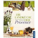 Die Landküche der Provence: Kulinarische Reise durch Südfrankreich