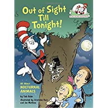 Out of Sight Till Tonight!: All About Nocturnal Animals (Cat in the Hat's Learning Library) (Cat in the Hat's Learning Library (Hardcover))