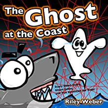 The Ghost at the Coast: Scary Short Story, Ghost Jokes, and Fun Activities for the Kids!