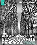 Photographer's Black and White Handbook: Making and Processing Stunning Digital Black and White Photos