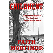 CHILDHUNT: A Mystery & Suspense Thriller in the Diana Rivers Series (The Diana Rivers Mysteries Book 5)
