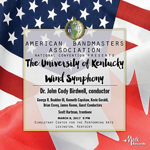 2017 American Bandmasters Association (ABA): The University of Kentucky Wind Symphony [Live] -