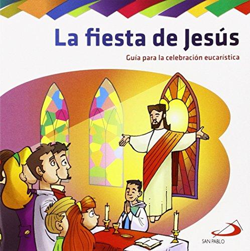 La fiesta de Jesús: Guía para la celebración eucarística (Básicos cristianos para niños)
