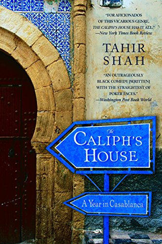 The Caliph's House: A Year in Casablanca por Tahir Shah