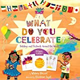 What Do You Celebrate?: Holidays and Festivals Around the World