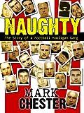 Naughty - the story of a football hooligan gang (English Edition)