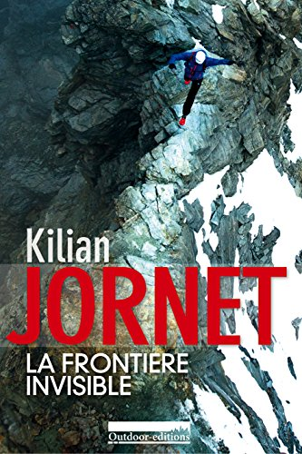 La frontière invisible (French Edition) eBook: Kilian Jornet ...