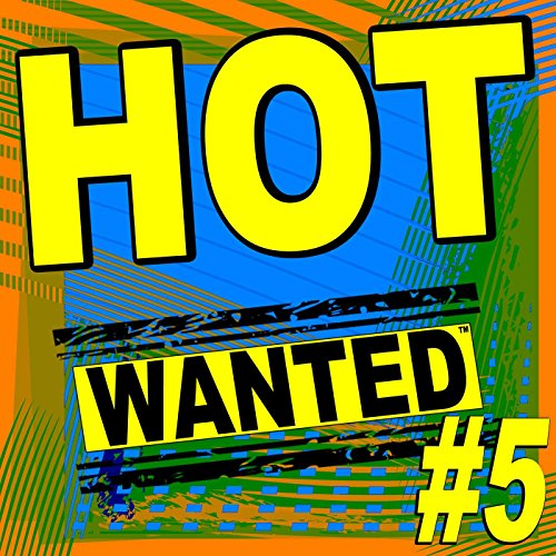 Hot Wanted ™, #5