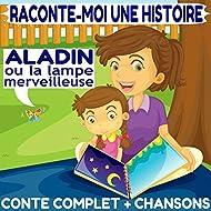 Raconte-moi une histoire : Aladin ou la lampe merveilleuse (Conte complet & chansons)