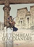"""Afficher """"Le tombeau d'Alexandre n° intégrale"""""""