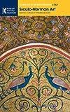 Image de Siculo-Norman Art: Islamic Culture in Medieval Sicily