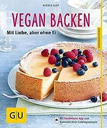 Vegan backen: Mit Liebe, aber ohne Ei (GU KüchenRatgeber) (German Edition)