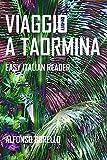 Viaggio a Taormina: Easy Italian Reader (Italian Edition)