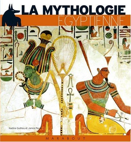 La mythologie égyptienne par Nadine Guilhou, Janice Peyré