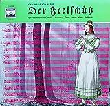 Weber: DER FREISCHÜTZ (grosser Querschnitt) [Vinyl LP] [Schallplatte]