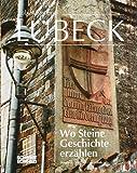 Lübeck - Wo Steine Geschichte erzählen - Robert Knüppel