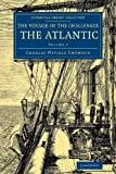 Voyage of the Challenger: The Atlantic: A Preliminary Account of the General Results of the Exploring Voyage of HMS Challenger during the Year 1873 ... Collection - Polar Exploration) (Volume 2) by Thomson, Charles Wyville (2014) Taschenbuch