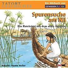 CD WISSEN Junior - TATORT GESCHICHTE - Spurensuche am Nil. Ein Ratekrimi aus dem alten Ägypten, 2 CDs