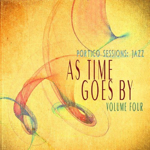Portico Sessions: Jazz (As Time Goes By), Vol. 4