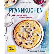 Pfannkuchen: Fein gefüllt und schnell gerollt (GU KüchenRatgeber)