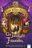 Ever After High 02. Eine fabelhafte Freundin by Shannon Hale (2014-06-06)