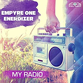 Empyre One & Enerdizer-My Radio