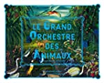 Le Grand Orchestre des Animaux (1CD a...