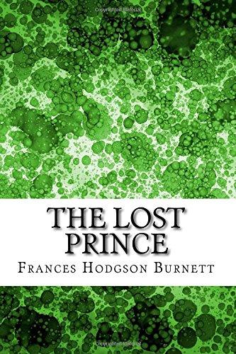The Lost Prince: (Frances Hodgson Burnett Classics Collection)