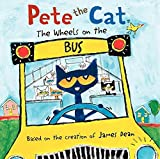 Pete the Cat: The Wheels on the Bus by James Dean (2013-06-25)