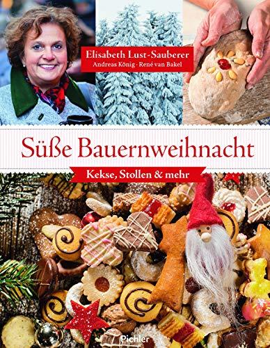 Süße Bauernweihnacht - Kekse, Stollen und mehr