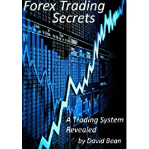 Forex Trading Secrets: A Trading System Revealed by David Bean (2011-03-09)