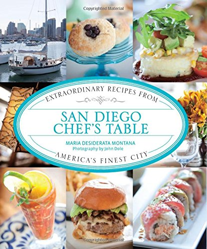 san-diego-chefs-table-extraordinary-recipes-from-americas-finest-city