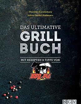 Das ultimative Grillbuch: Mit Rezepten & Tipps von BBQPit (German Edition) by [Brandenburg, Thorsten, Durdel-Hoffmann, Sabine]
