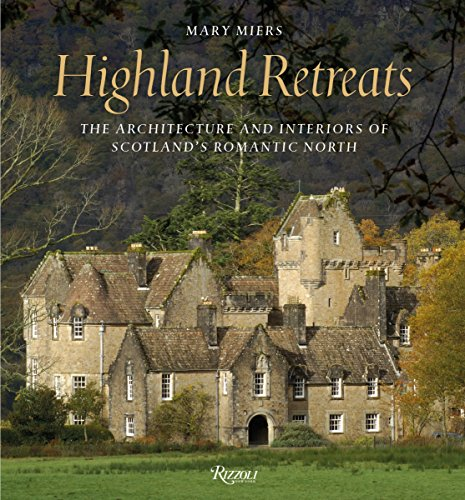Highland Retreats: The Architecture and Interior Decoration of Scotland's Seasonal Houses por Mary Miers