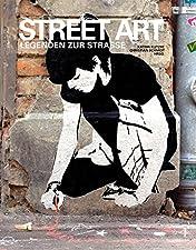 """Legenden zur StraßeGebundenes BuchÜber Street Art wurde in den letzten Jahren viel geschrieben, sowohl von der Perspektive außerhalb als auch innerhalb der Szene. """"Street Art. Legenden zur Straße"""" versucht durch eine Kooperation zwischen aktiven Stre..."""