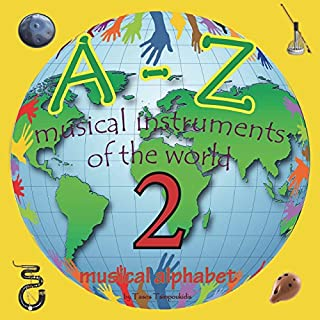 A-Z musical instruments 2: Learning the ABC with the help of the musical instruments of the world 2(musical alphabet) (A-Z early learning Book 9): Volume 9