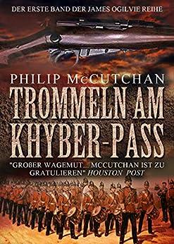 Trommeln am Khyber Pass: Historischer Roman (James Ogilvie 1)