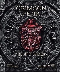 Crimson Peak: The Art of Darkness by Mark Salisbury (2015-10-13)