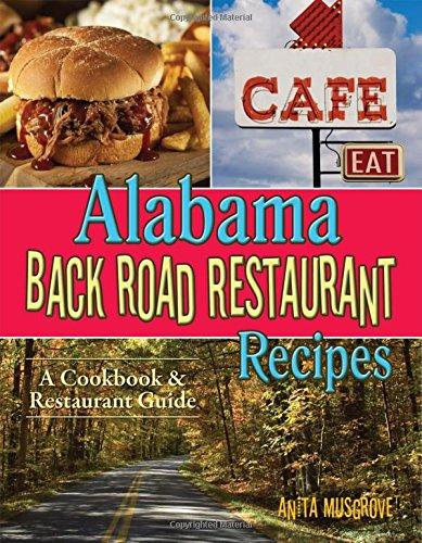 Alabama Back Road Restaurant Recipes: A Cookbook & Restaurant Guide por Anita Musgrove