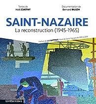 Saint-Nazaire : La reconstruction (1945-1965) par Noël Guetny