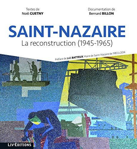 Saint-Nazaire : La reconstruction (1945-1965)