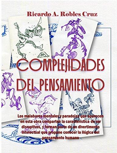 Complejidades del pensamiento por Ricardo A. Robles Cruz