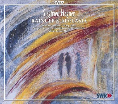 Siegfried Wagner: Rainulf und Adelasia