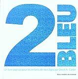 2 bleu : un livre pop-up pour les enfants de tous âges | Carter, David A. (1957-....,). 070,. Illustrateur