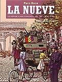 Nueve (La) : les républicains espagnols qui ont libéré Paris | Roca, Paco (1969-....). Auteur