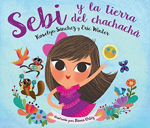 Sebi y La Tierra Del Chachacha por Roselyn Sanchez