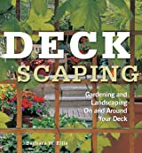 Deckscaping: Gardening and Landscaping On and Around Your Deck by Barbara W. Ellis (2002-01-01)
