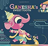 Ganesha's Sweet Tooth by Sanjay Patel (2015-08-04)