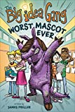 The Worst Mascot Ever (The Big Idea Gang)